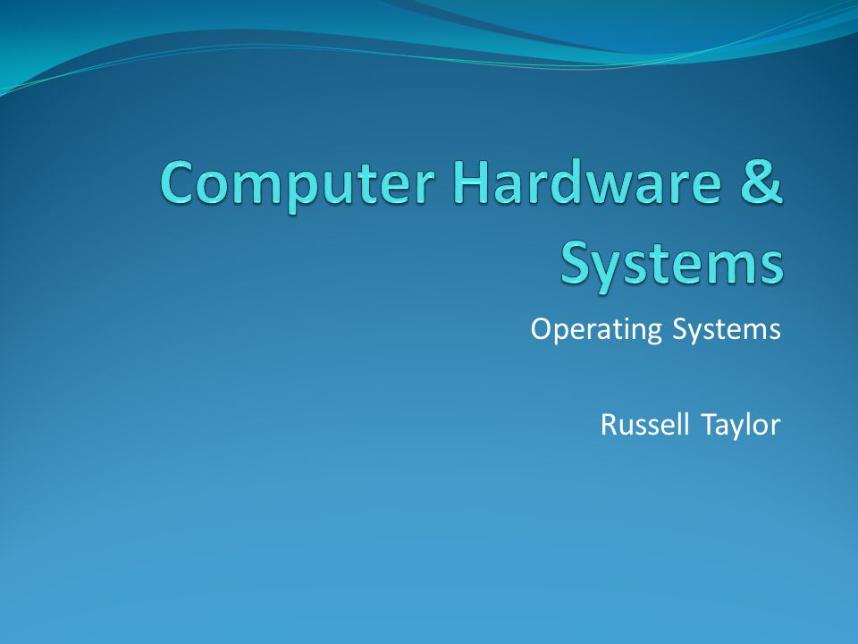 Computer Hardware & Systems