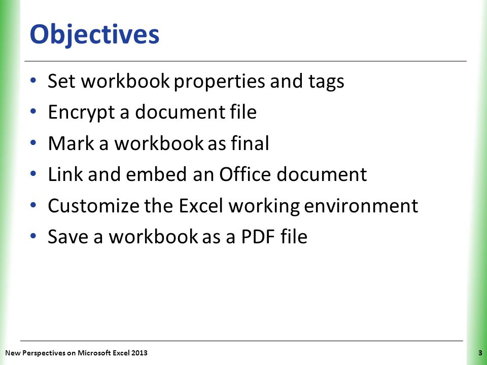 Objectives Set workbook properties and tags Encrypt a document file