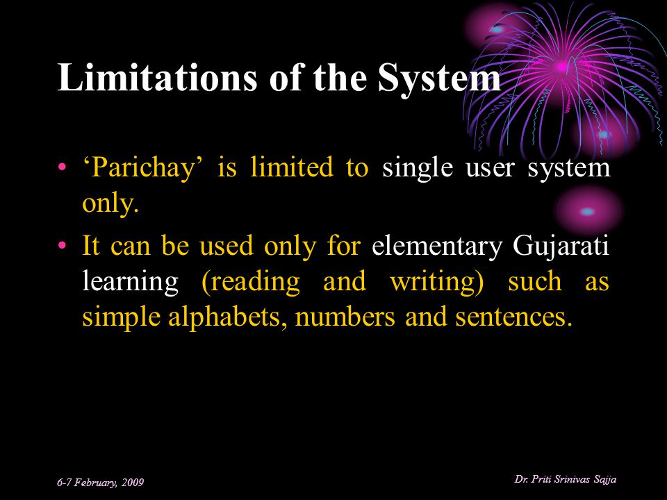 Limitations of the System