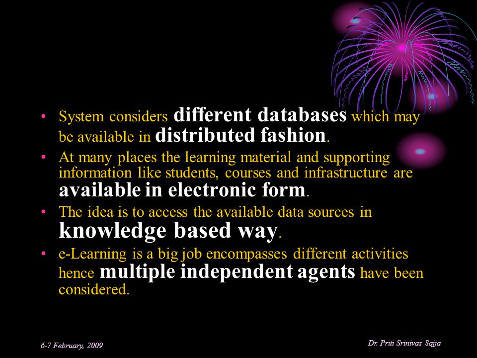 System considers different databases which may be available in distributed fashion.
