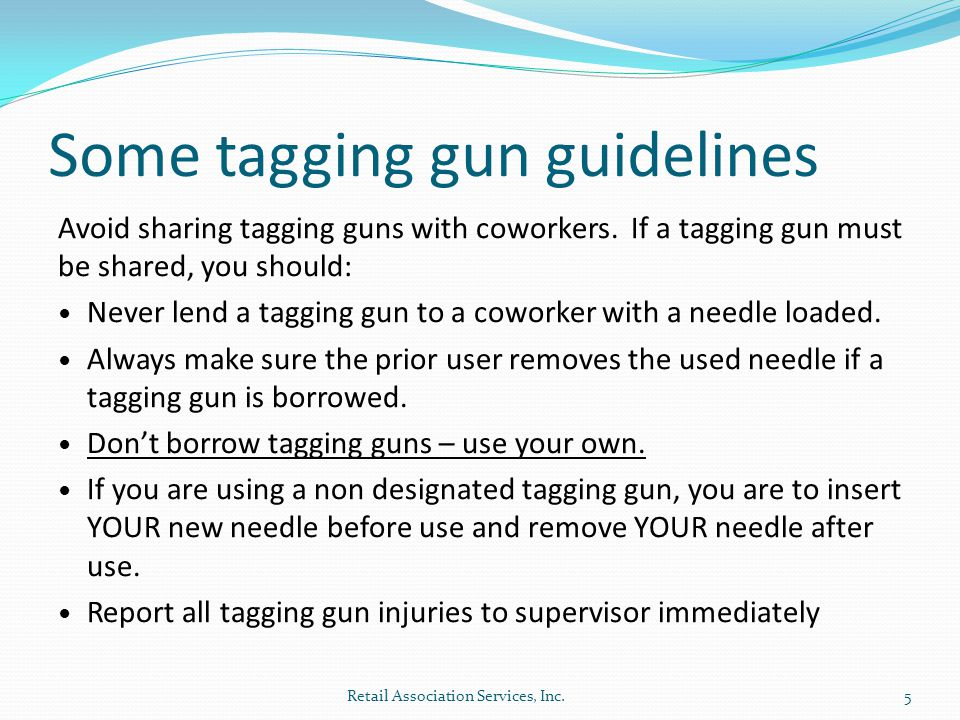 Some tagging gun guidelines