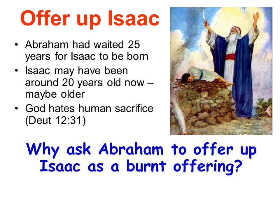 Why ask Abraham to offer up Isaac as a burnt offering