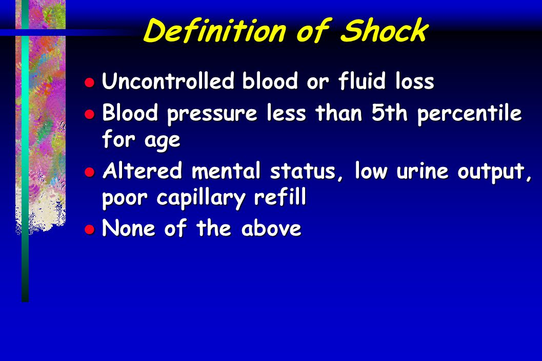 Definition of Shock Uncontrolled blood or fluid loss