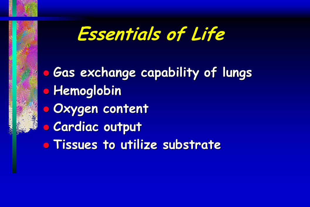 Essentials of Life Gas exchange capability of lungs Hemoglobin