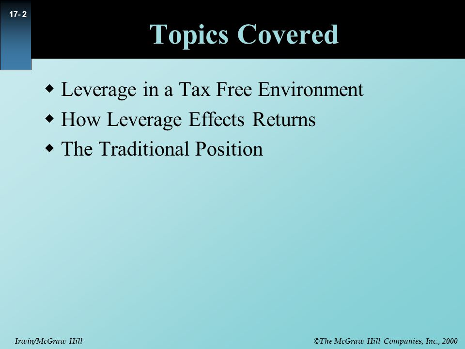 Topics Covered Leverage in a Tax Free Environment