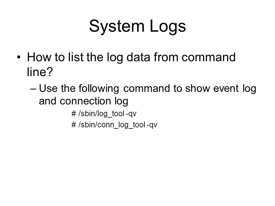 System Logs How to list the log data from command line