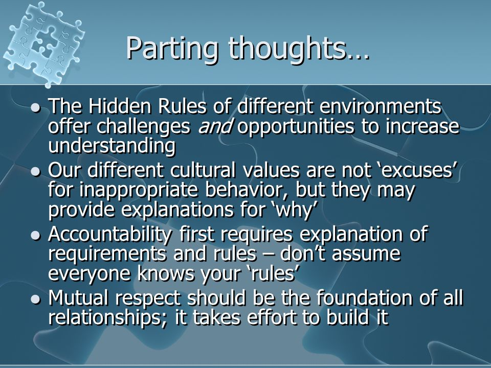 Parting thoughts… The Hidden Rules of different environments offer challenges and opportunities to increase understanding.