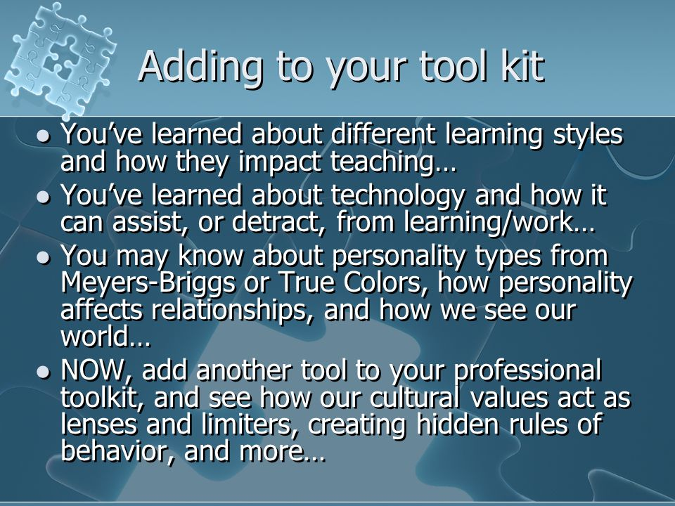 Adding to your tool kit You've learned about different learning styles and how they impact teaching…