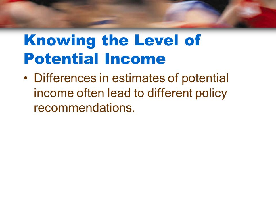 Knowing the Level of Potential Income