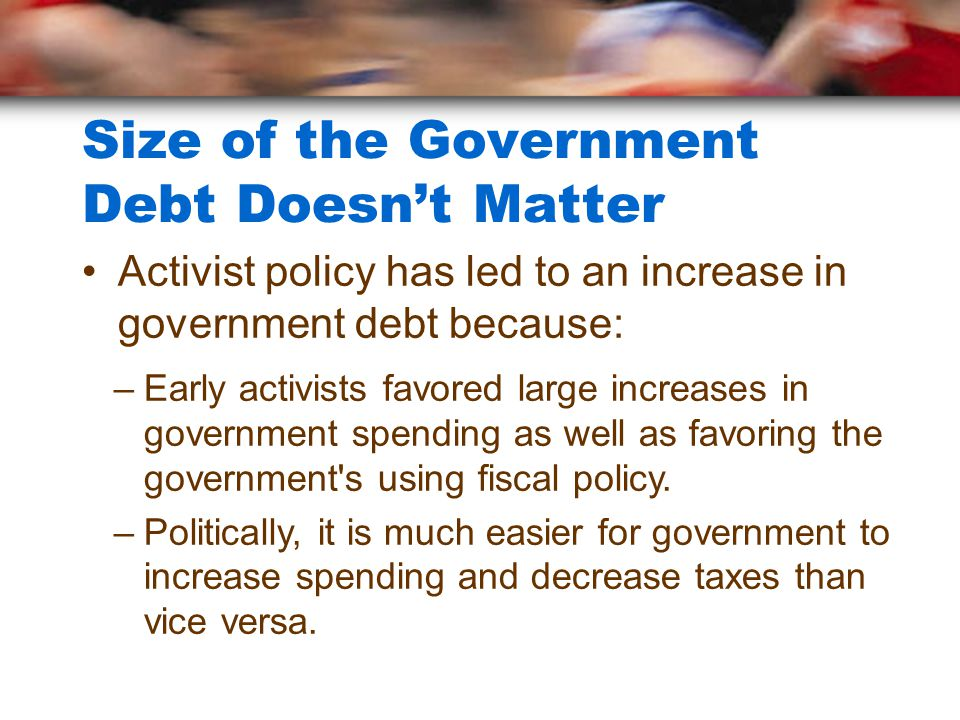Size of the Government Debt Doesn't Matter
