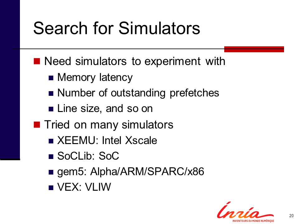 Search for Simulators Need simulators to experiment with