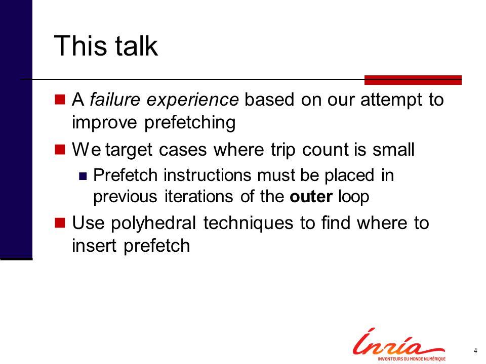 This talk A failure experience based on our attempt to improve prefetching. We target cases where trip count is small.