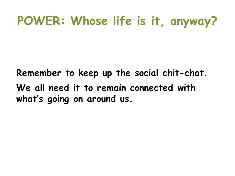 POWER: Whose life is it, anyway