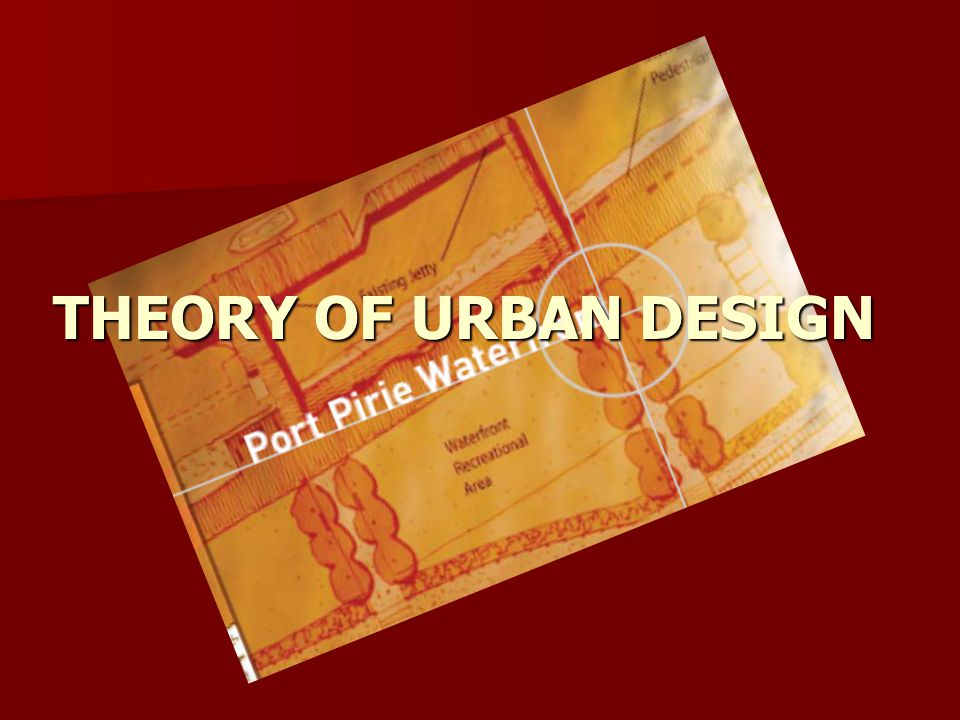 THEORY OF URBAN DESIGN