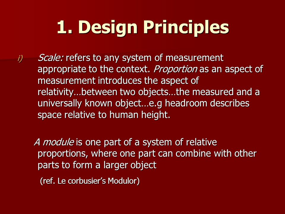 1. Design Principles (ref. Le corbusier's Modulor)