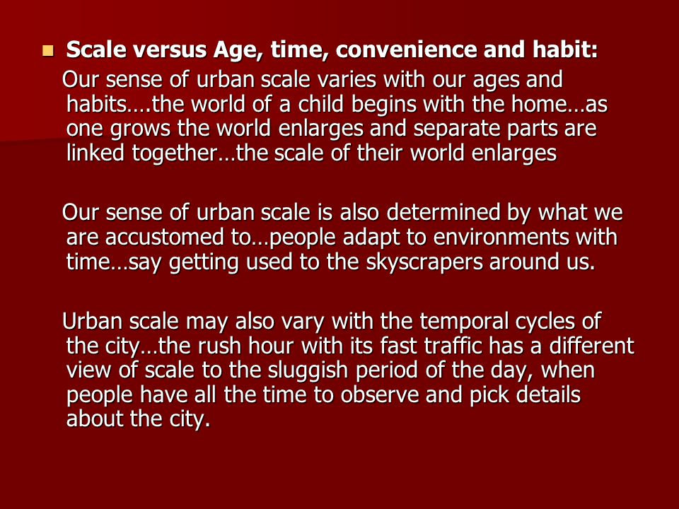 Scale versus Age, time, convenience and habit: