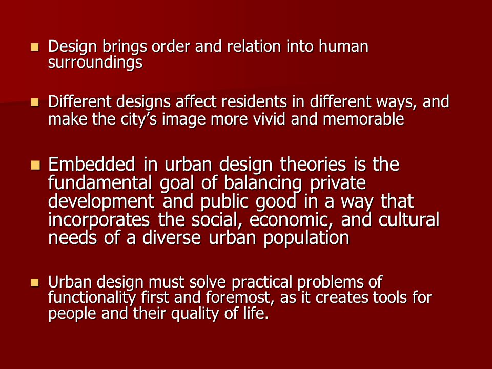 Design brings order and relation into human surroundings