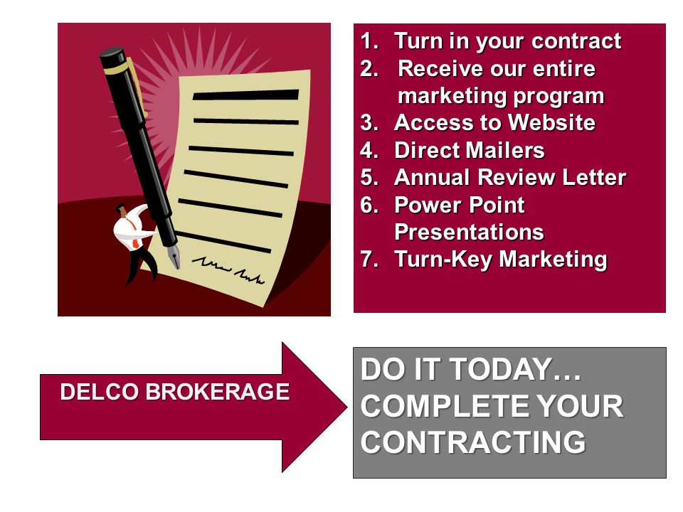 DO IT TODAY… COMPLETE YOUR CONTRACTING Turn in your contract