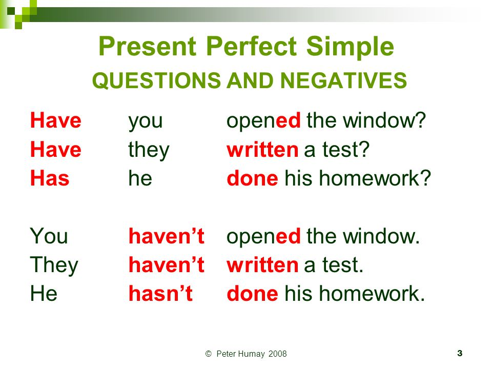 Present Perfect Simple QUESTIONS AND NEGATIVES