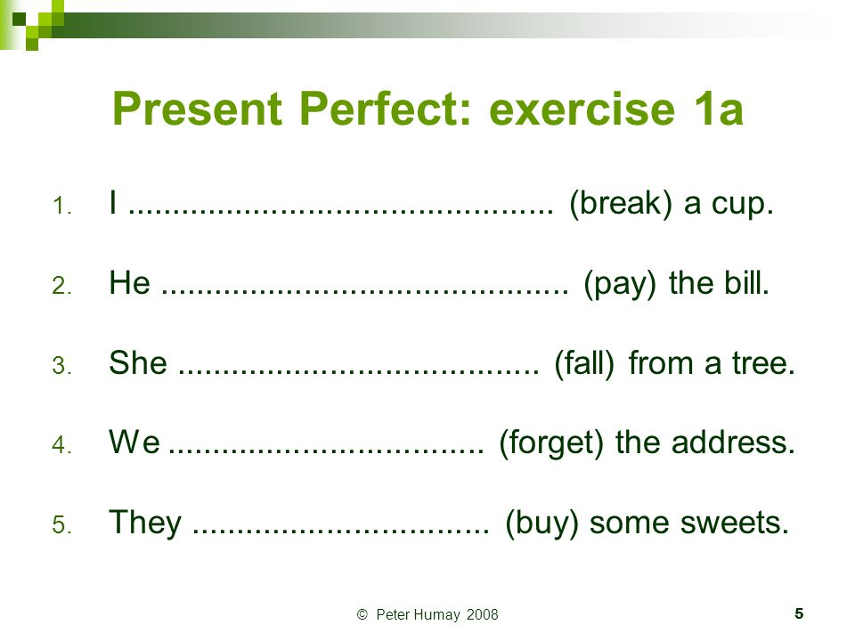 Present Perfect: exercise 1a