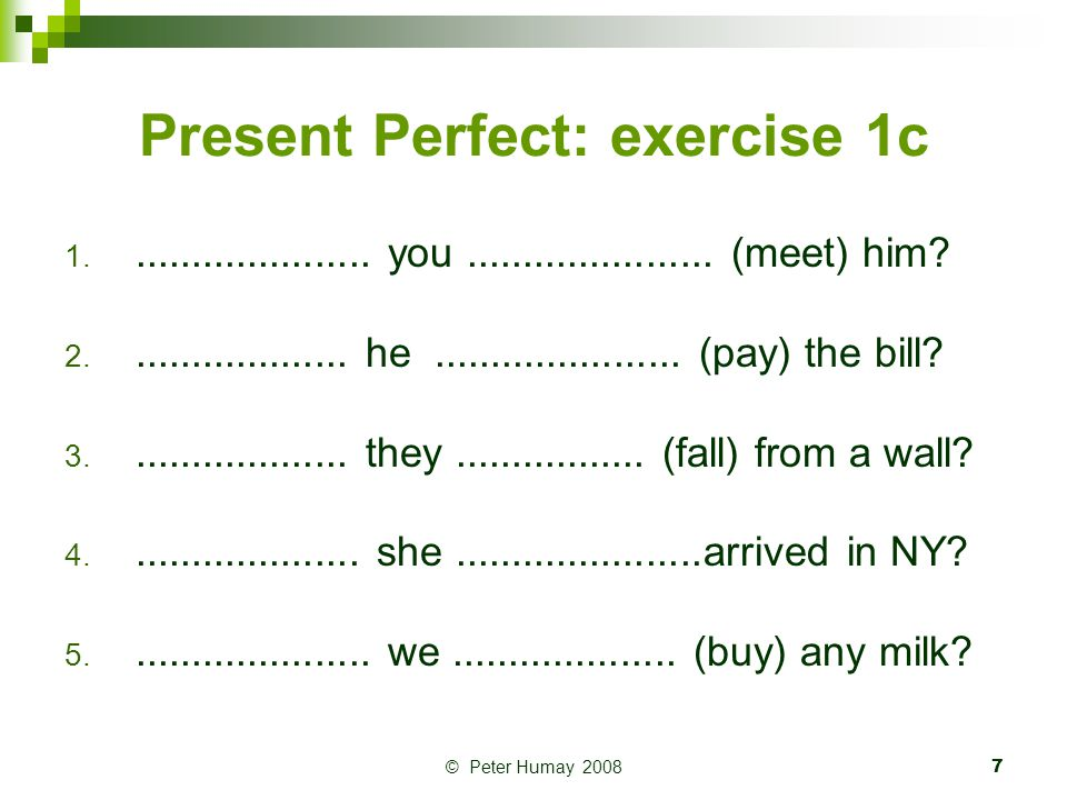 Present Perfect: exercise 1c