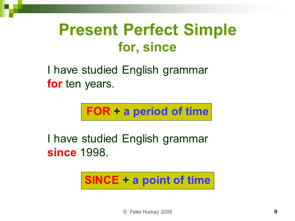 Present Perfect Simple for, since