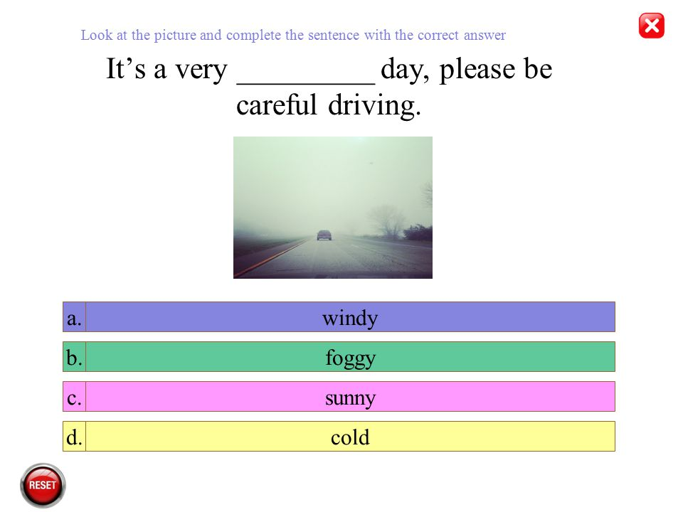 It's a very _________ day, please be careful driving.