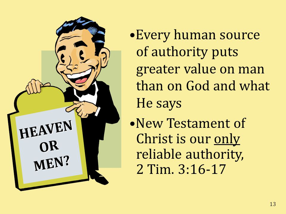 Every human source. of authority puts. greater value on man