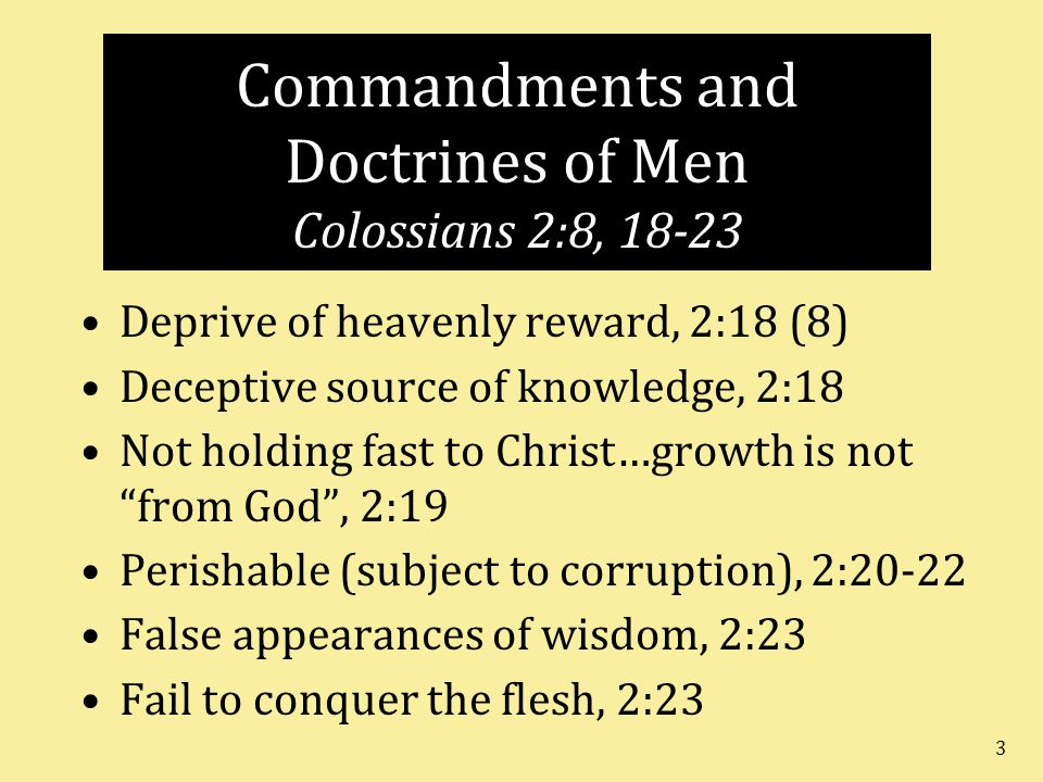 Commandments and Doctrines of Men Colossians 2:8, 18-23