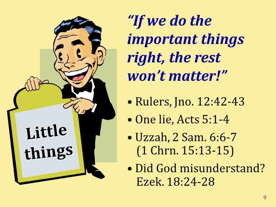 If we do the important things right, the rest won't matter!