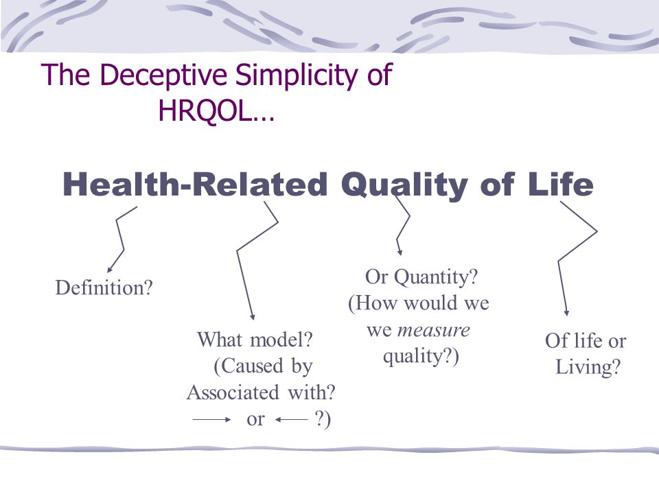 The Deceptive Simplicity of HRQOL…
