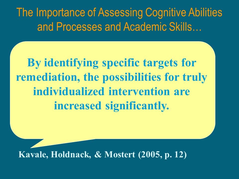 The Importance of Assessing Cognitive Abilities and Processes and Academic Skills…