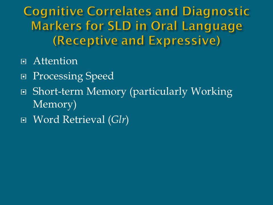 Cognitive Correlates and Diagnostic Markers for SLD in Oral Language (Receptive and Expressive)
