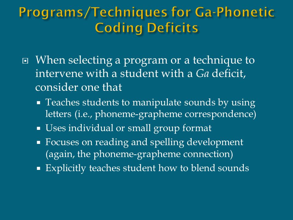 Programs/Techniques for Ga-Phonetic Coding Deficits