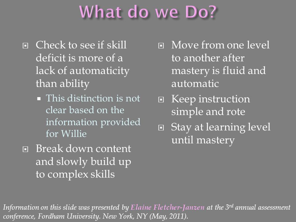 What do we Do Check to see if skill deficit is more of a lack of automaticity than ability.