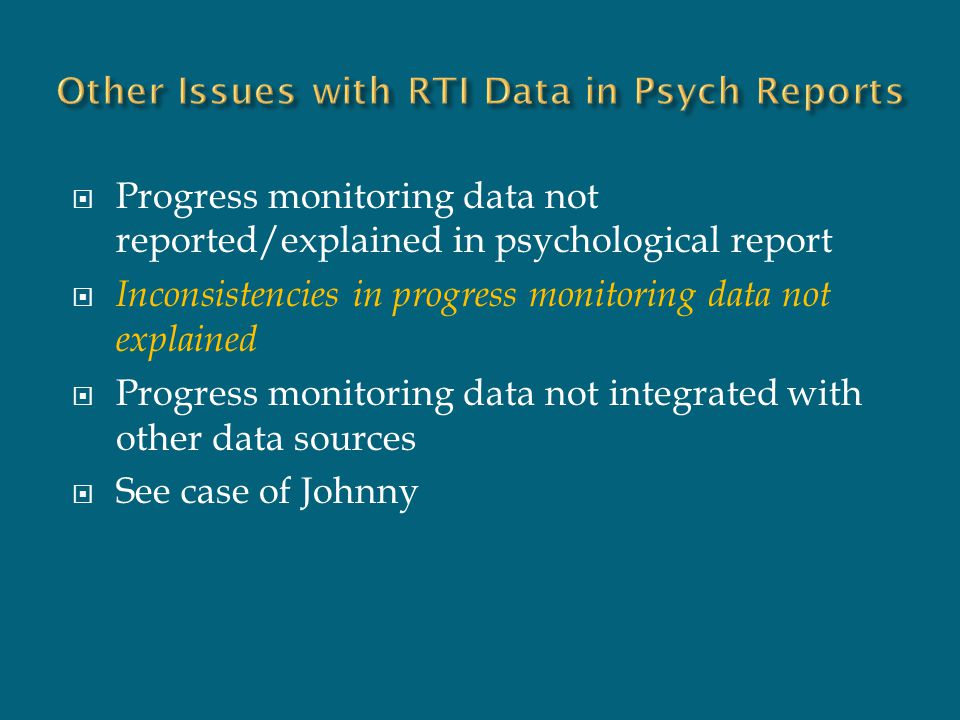 Other Issues with RTI Data in Psych Reports