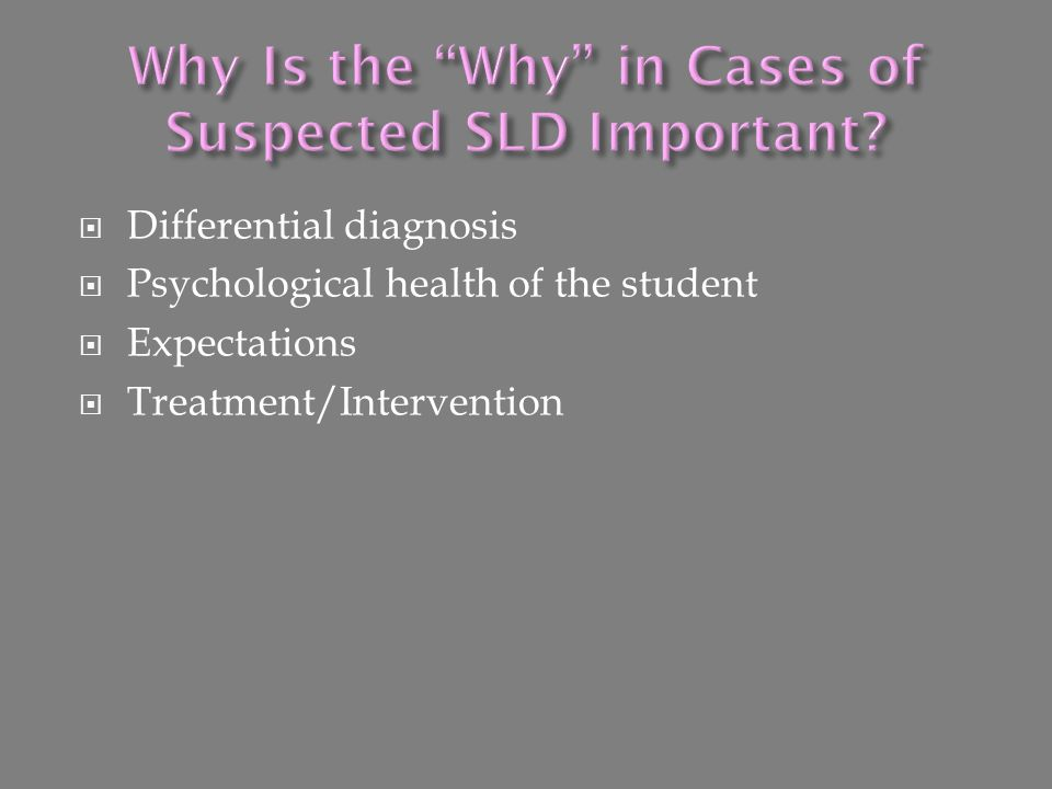 Why Is the Why in Cases of Suspected SLD Important