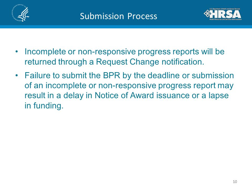 Submission Process Incomplete or non-responsive progress reports will be returned through a Request Change notification.