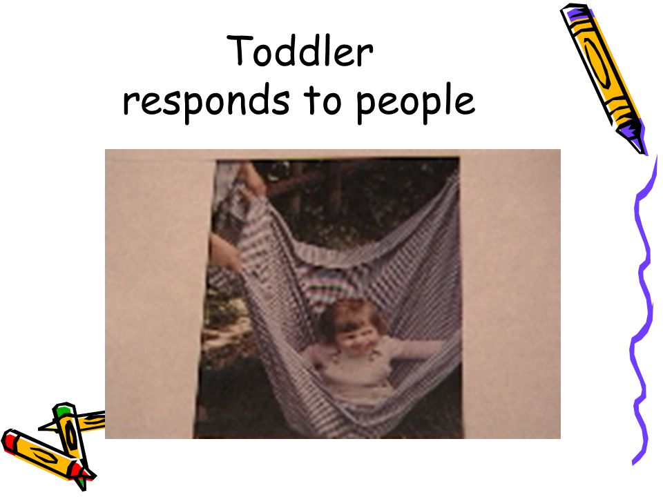 Toddler responds to people
