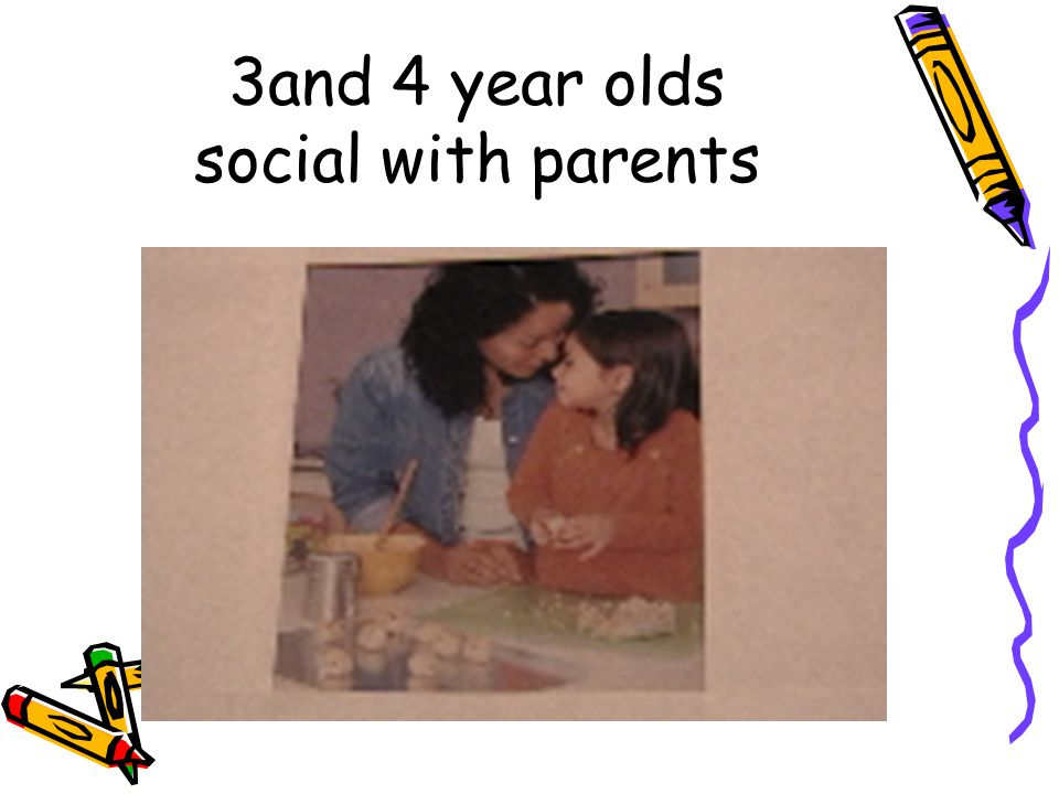 3and 4 year olds social with parents