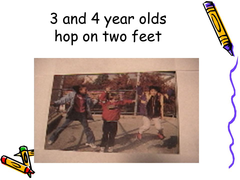 3 and 4 year olds hop on two feet