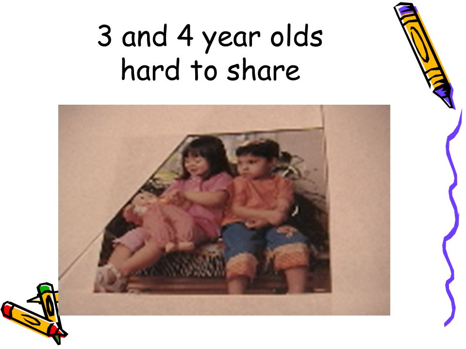 3 and 4 year olds hard to share