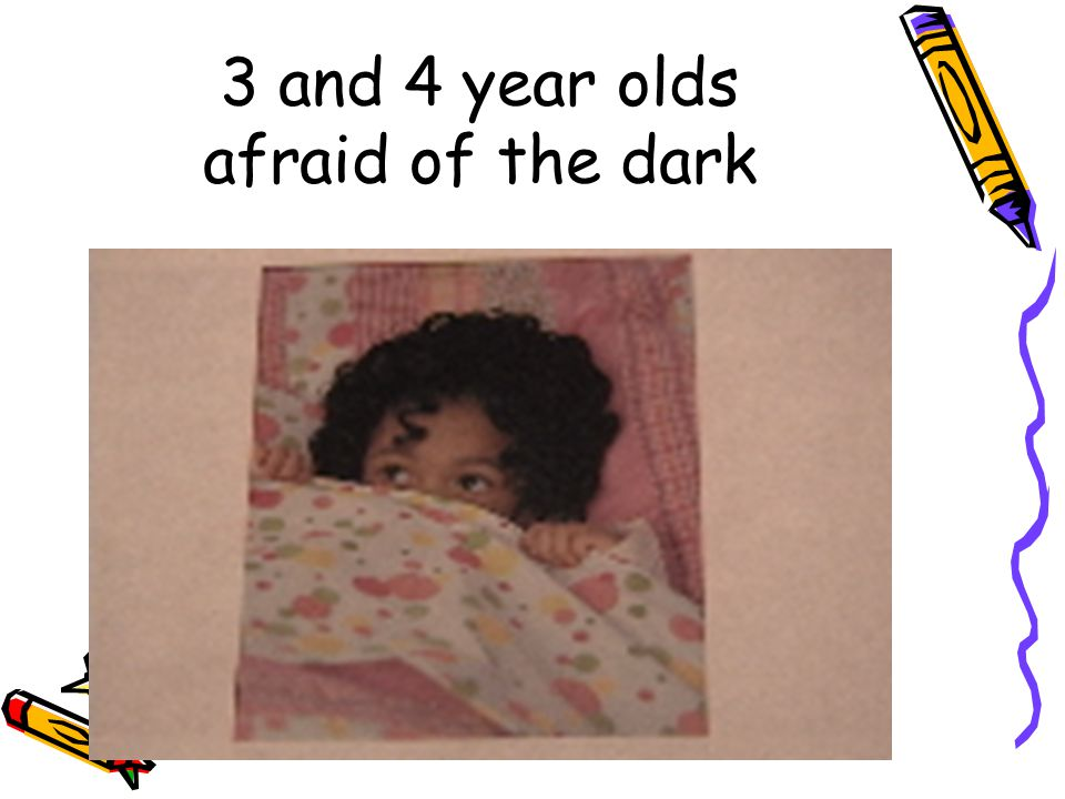 3 and 4 year olds afraid of the dark