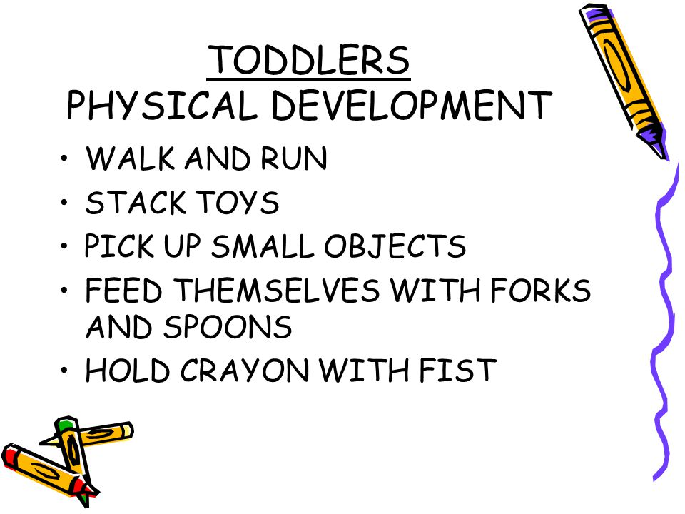 TODDLERS PHYSICAL DEVELOPMENT