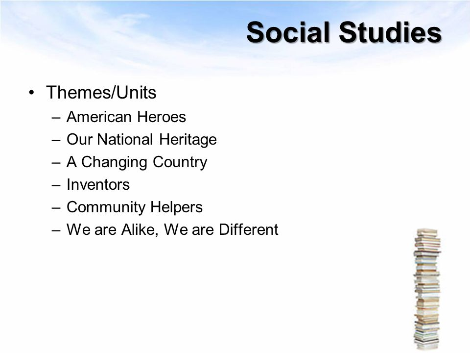 Social Studies Themes/Units American Heroes Our National Heritage