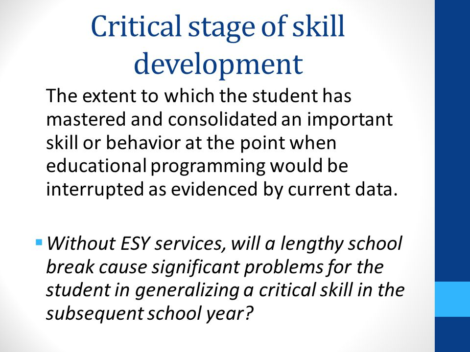 Critical stage of skill development