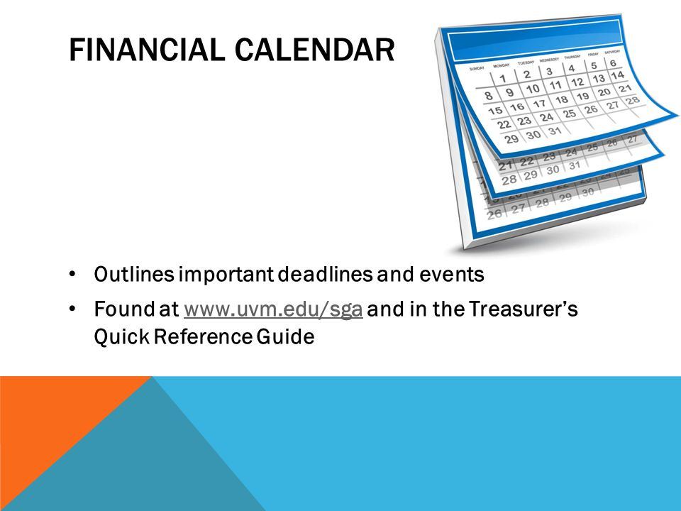 Financial Calendar Outlines important deadlines and events