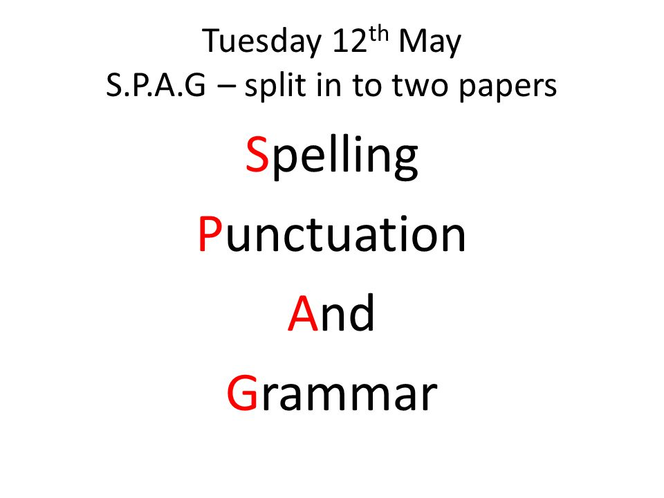 Tuesday 12th May S.P.A.G – split in to two papers