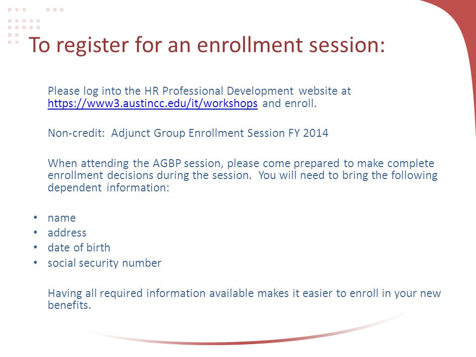 To register for an enrollment session: