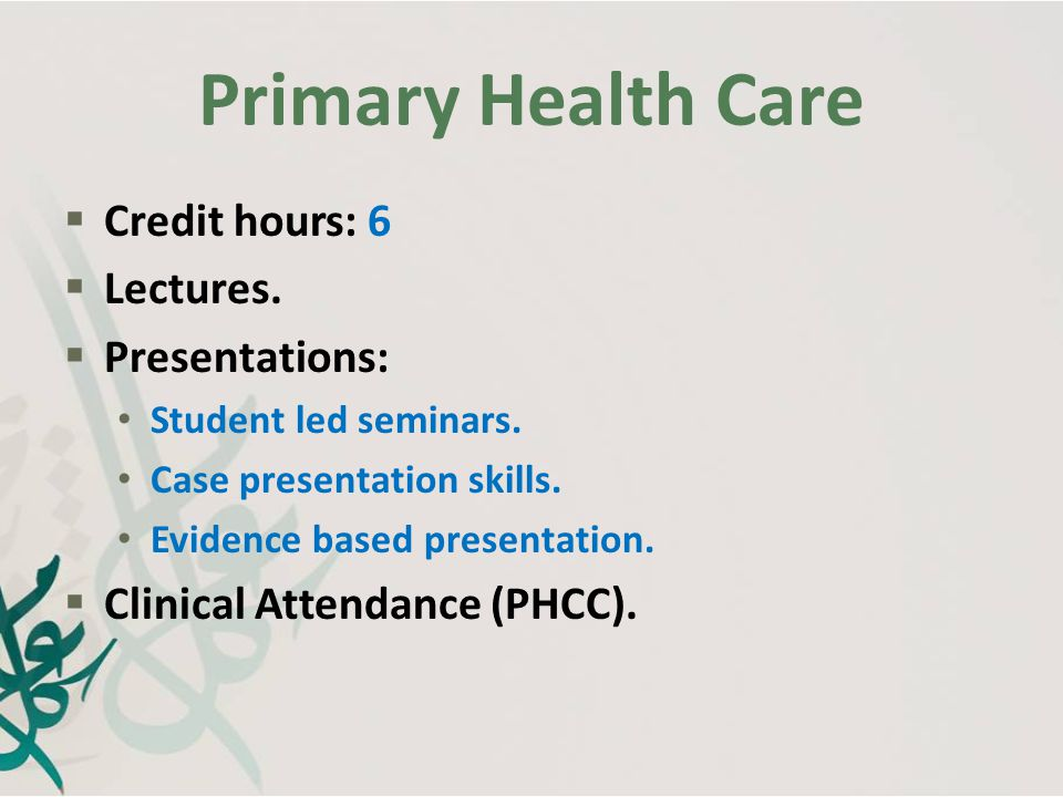 Primary Health Care Credit hours: 6 Lectures. Presentations: